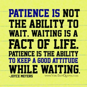 Patience-quotes-keep-a-good-attitude-quotes-joyce-meyers-quotes-300x300